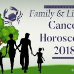 Cancer Family and Lifestyle Horoscope 2018 Predictions
