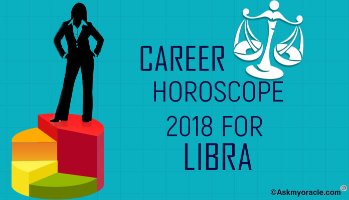 2018 Libra Sign career Horoscope, Libra career Astrology predictions