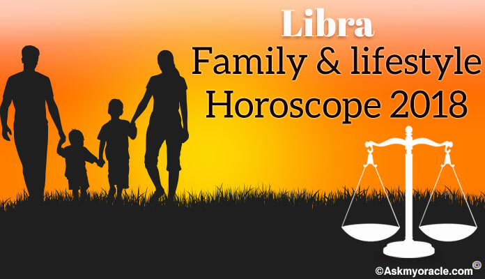 Libra Family Horoscope 2018 - Libra Lifestyle Predictions