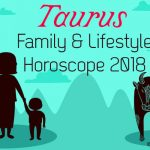 Taurus Family Horoscope, Taurus 2018 Lifestyle Horoscope