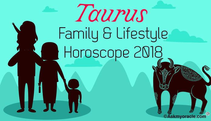 Taurus Family Horoscope, Taurus 2018 Lifestyle Horoscope