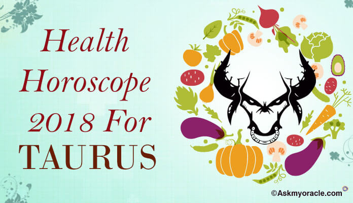 Taurus Health Horoscope 2018 - Taurus Health and Well Being Predictions