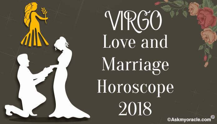 Virgo Love Horoscope 2018 Virgo Marriage Horoscope