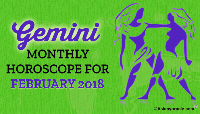 Gemini Monthly Horoscope February 2018 Predictions