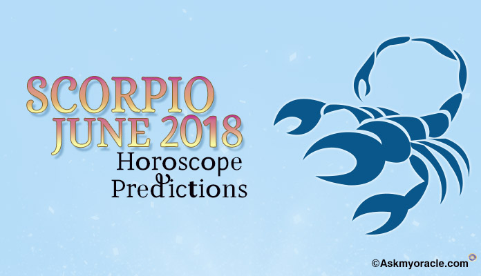 June 2018 Scorpio Monthly Horoscope, Scorpio Monthly Horoscope