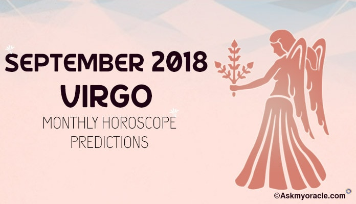 Virgo September Horoscope Predictions 2018 - Virgo Monthly Horoscope