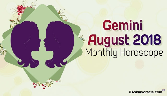 Gemini August Monthly Horoscope Predictions 2018