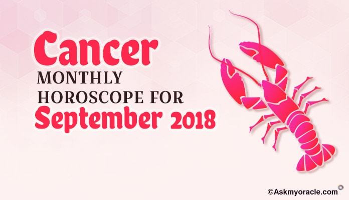 Cancer September 2018 Horoscope Predictions - Cancer Monthly Horoscope 2018