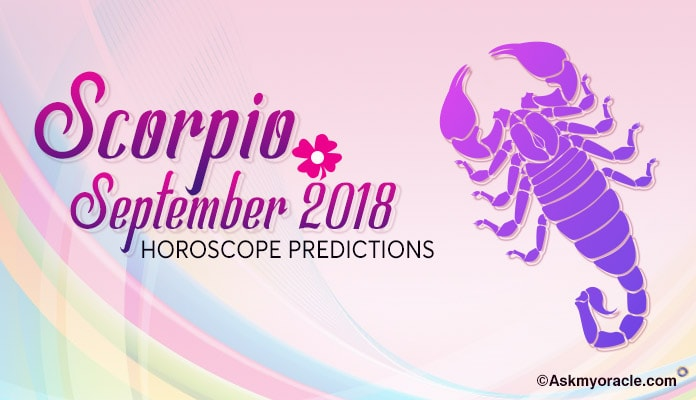Scorpio September Horoscope Predictions 2018 - Scorpio Monthly Horoscope