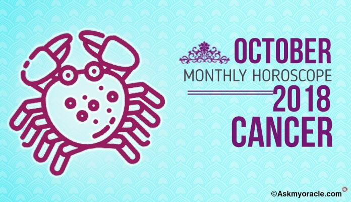 October 2018 Cancer Monthly Horoscope, Cancer Horoscope predictions