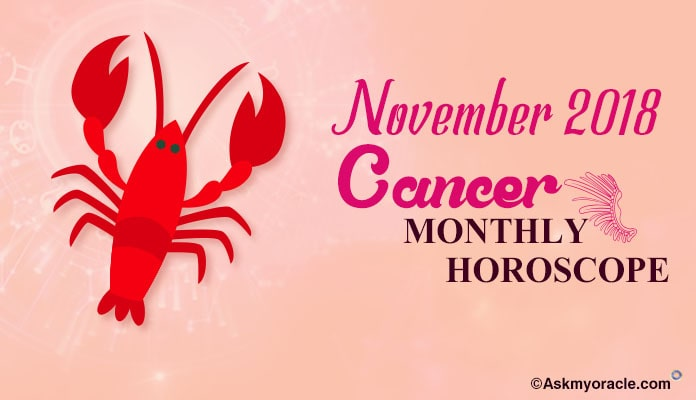 Cancer November 2018 Horoscope Predictions - Cancer Monthly Astrology