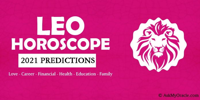 Leo Horoscope 2021, Leo 2021 yearly Horoscope Predictions