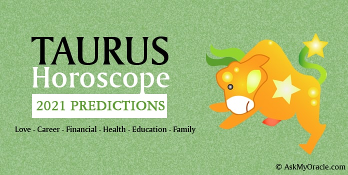 Taurus Horoscope 2021 Predictions, 2021 Yearly Taurus Astrology