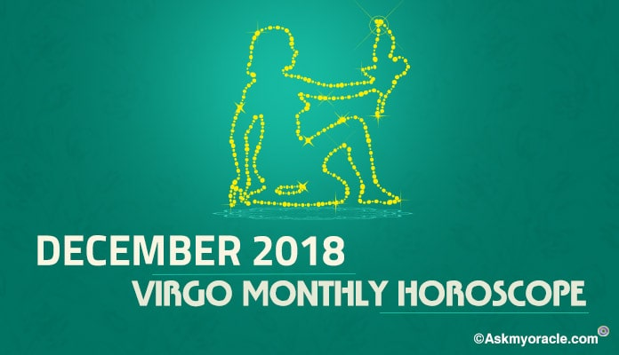 Virgo December 2018 Horoscope, Virgo Monthly Horoscope