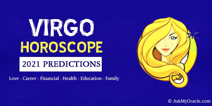 Virgo Yearly Horoscope 2021, Virgo Horoscope Predictions
