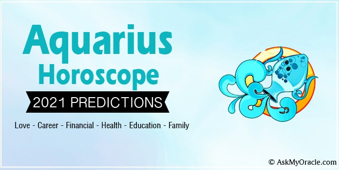 Aquarius 2021‌ Horoscope‌, Aquarius Yearly Predictions 2021