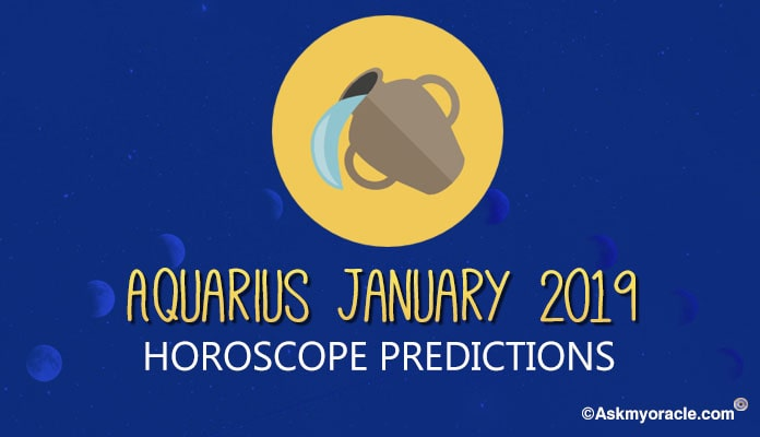 Aquarius January 2019 Monthly Horoscope, Aquarius Astrology Predictions