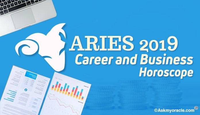Aries 2019 Career Horoscope - Aries Business Horoscope 2019 Astrology Predictions
