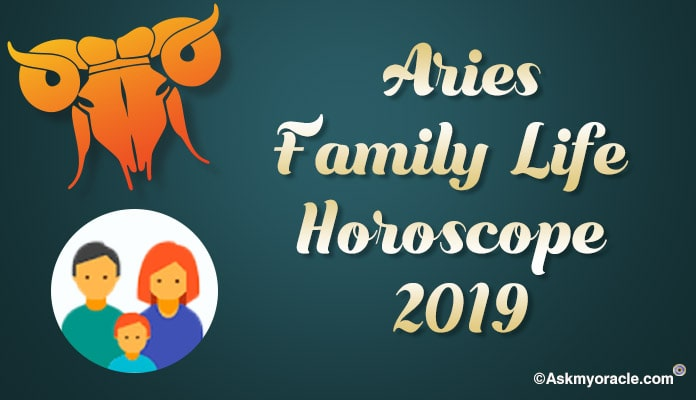 Aries Family Life Horoscope 2019 - Aries Child Horoscope, aries family relationship