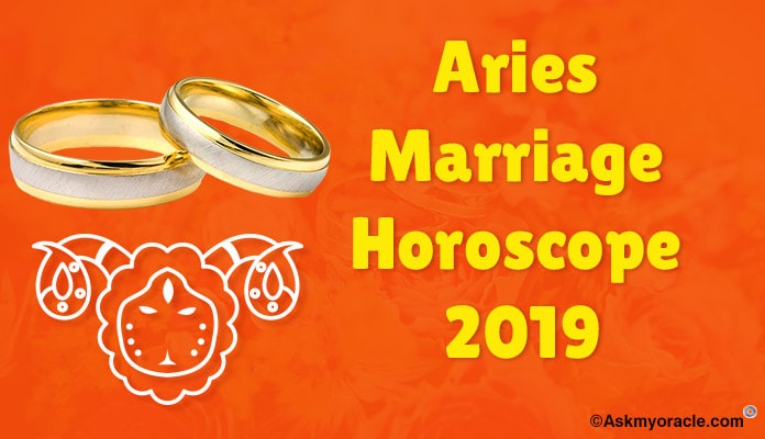 Aries Marriage Horoscope 2019 - Aries 2019 Marriage Relationship Predictions