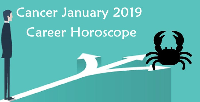 Cancer January 2019 Career Horoscope