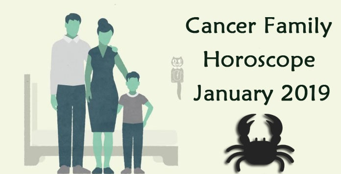 Cancer Family Horoscope January 2019
