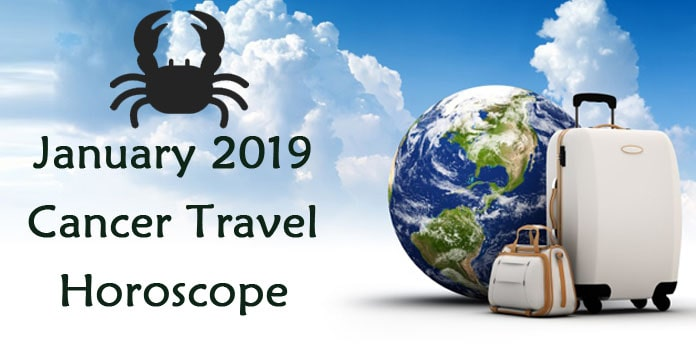 Cancer Travel Horoscope January 2019