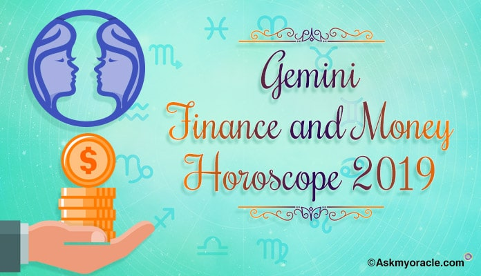 Gemini Finance Horoscope 2019 - Gemini Money Horoscope 2019 Predictions