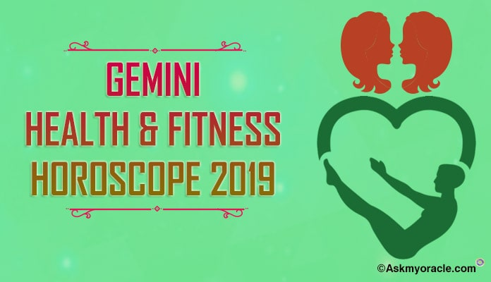 Gemini Health Horoscope 2019 , Gemini Yearly Fitness Horoscope, Wellness