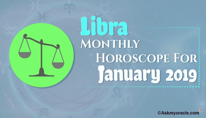 Libra January 2019 Horoscope - Libra 2019 Monthly Horoscope Predictions
