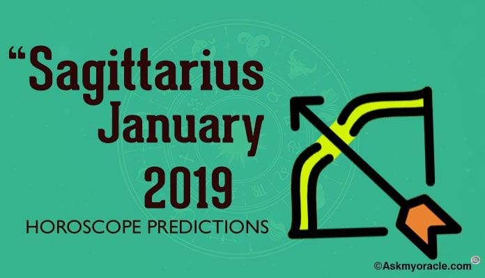 Sagittarius January 2019 Horoscope predictions