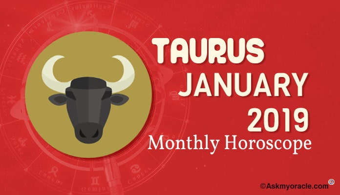 Taurus January 2019 Monthly Horoscope