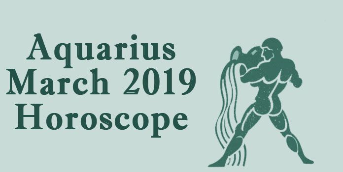 Aquarius March 2019 Horoscope - Monthly Horoscope Predictions