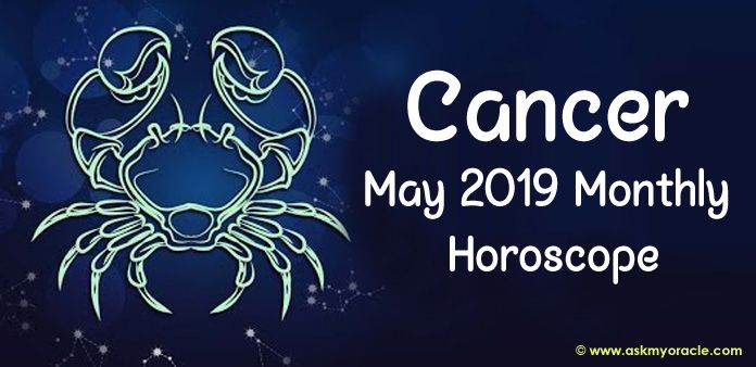 Cancer May 2019 Horoscope Predictions