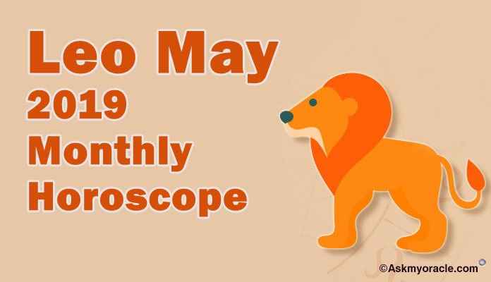 Leo May 2019 Horoscope Predictions