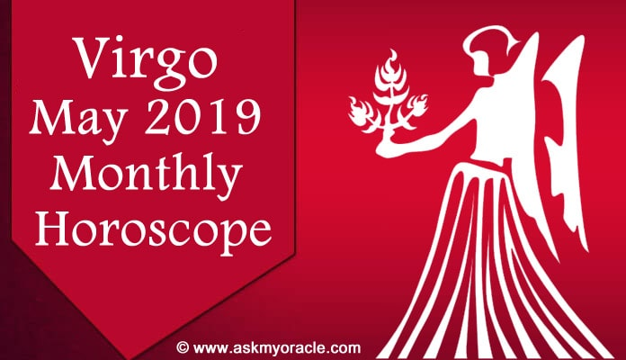Virgo May 2019 Horoscope Predictions