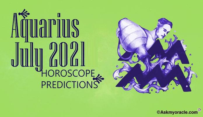 Aquarius July 2021 Horoscope - Monthly Horoscope Predictions