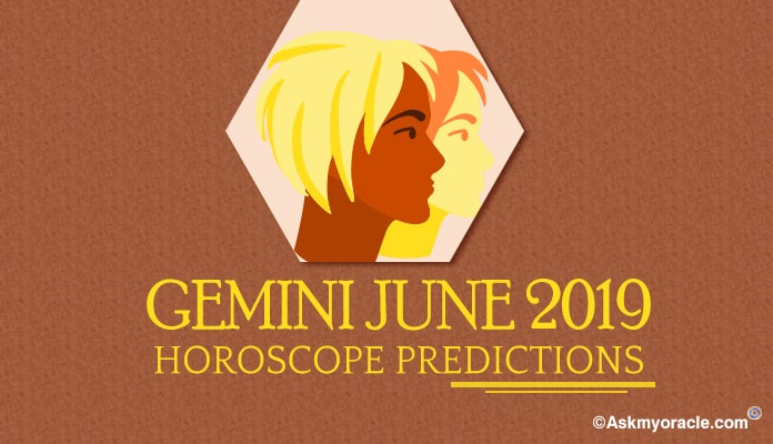 Gemini June 2019 Horoscope Predictions