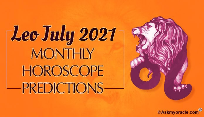 Leo July 2019 Horoscope Predictions