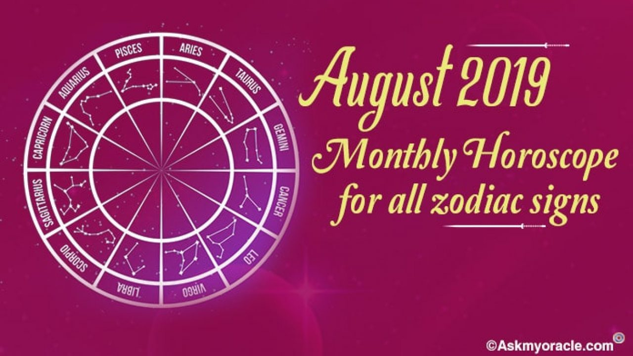 August 2019 Horoscope | August 2019 Monthly Horoscope