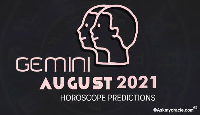 Gemini horoscope August 2021, Gemini monthly Predictions