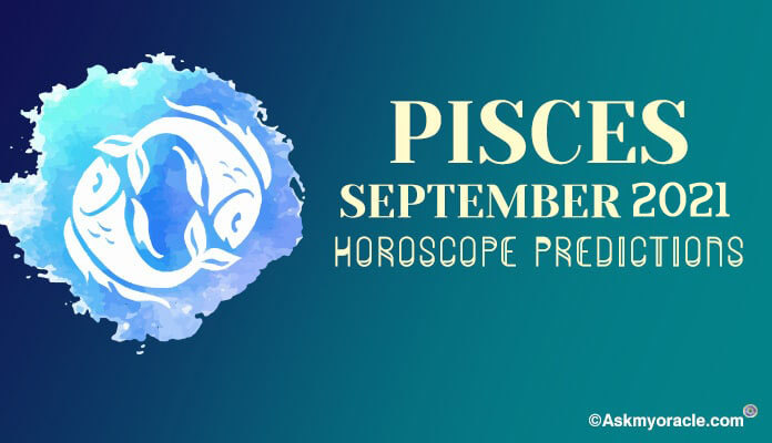 Pisces September 2019 horoscope predictions