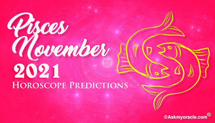Pisces November 2019 Horoscope Predictions