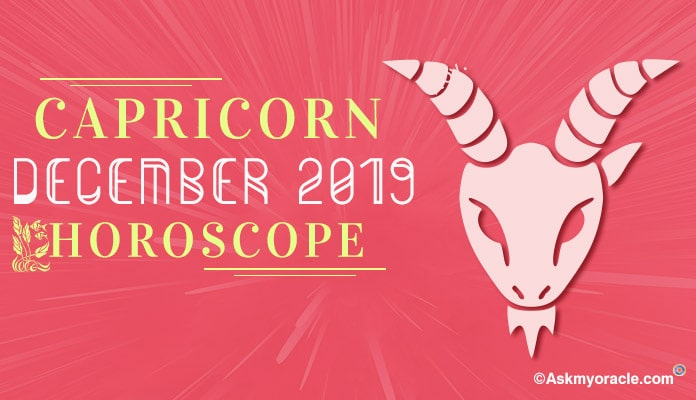 Capricorn December 2019 Horoscope Predictions