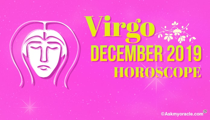 Virgo December 2019 Horoscope, Virgo Monthly Horoscope