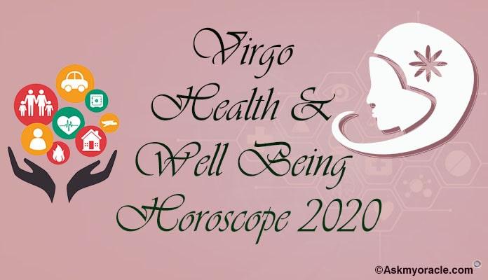 Virgo Health Horoscope 2020, Virgo Well Being Predictions