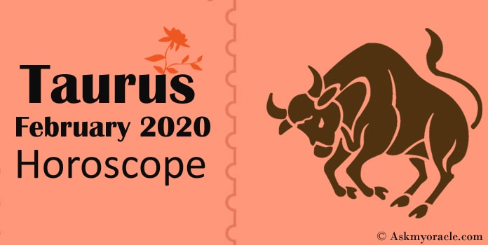 Taurus February 2020 Horoscope – Taurus 2020 Monthly predictions