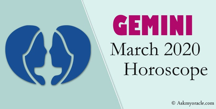 Gemini Monthly Horoscope - Gemini March Horoscope 2020