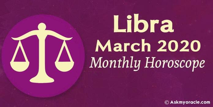 Libra March 2020 Horoscope, Libra Monthly Horoscope predictions