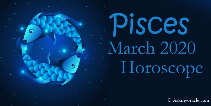 Pisces Monthly Horoscope - Pisces March Horoscope 2020